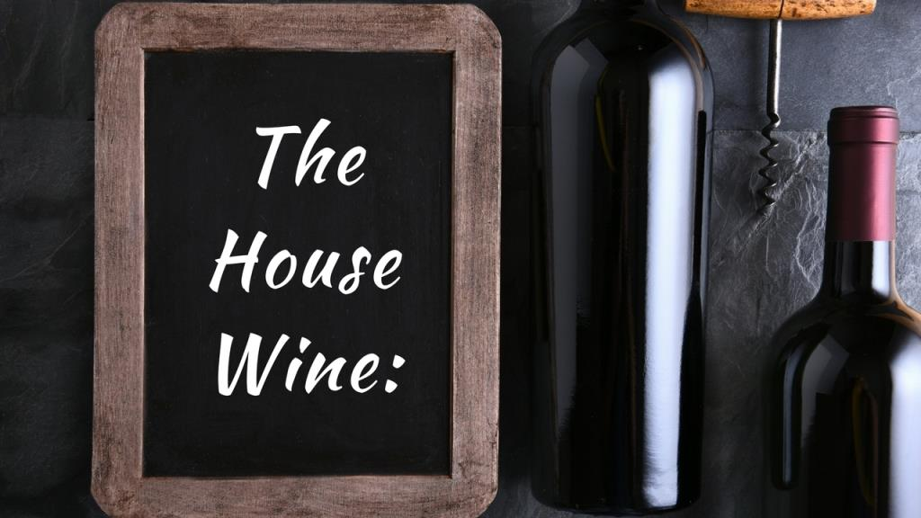 How to choose a house wine for your house